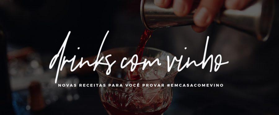 DRINKS COM VINHO: Novas receitas para você provar #EmCasaComEvino