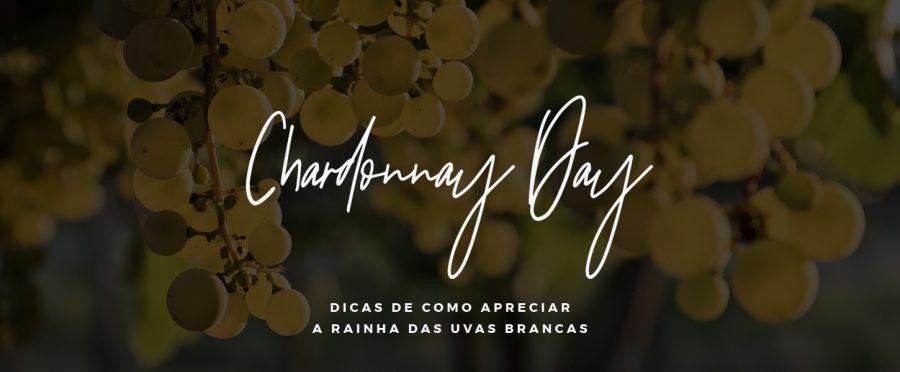 CHARDONNAY DAY: O DIA DA RAINHA DAS UVAS BRANCAS