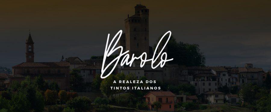 Barolo: o rei dos vinhos italianos