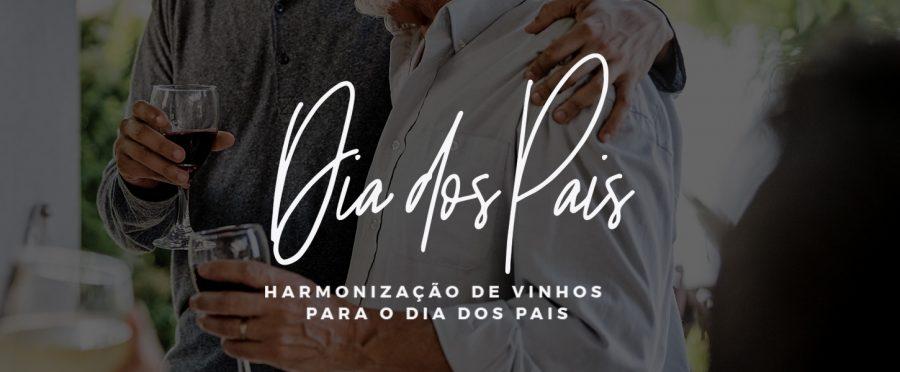 Harmonização de vinhos para o Dia dos Pais