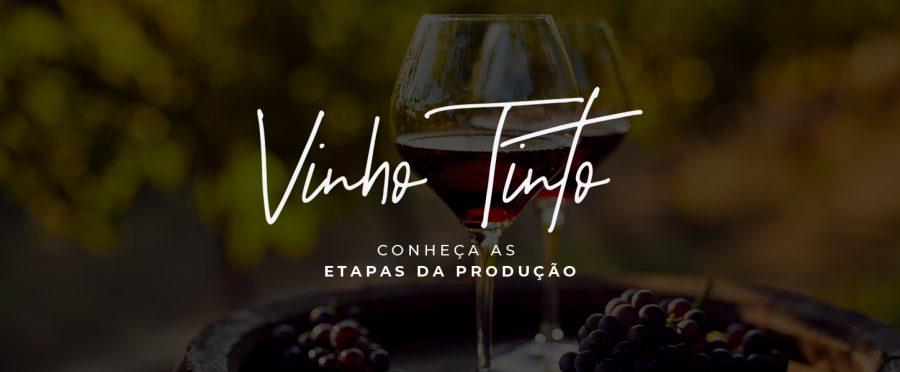 Vinho tinto: conheça as etapas da produção