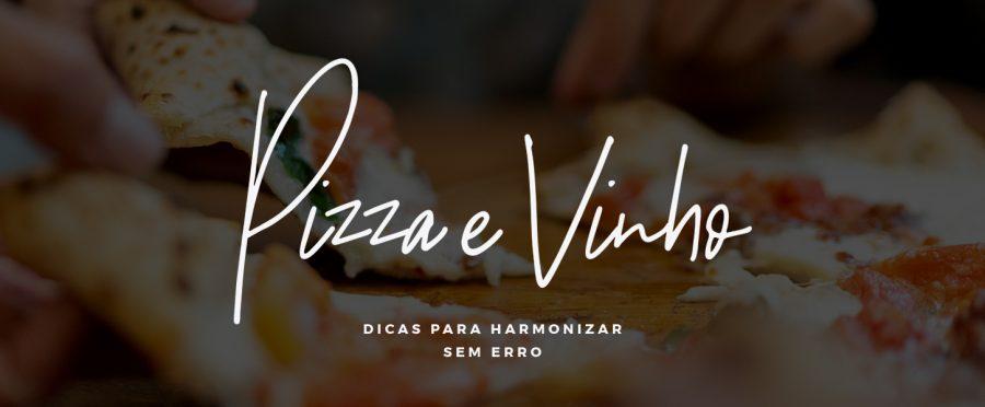 PIZZA E VINHO: 7 dicas para harmonizar sem erro