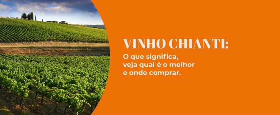 Vinho Chianti: o que é, qual o melhor e onde comprar | Evino