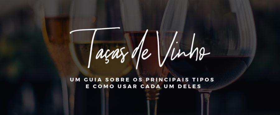 Taça de vinho: um guia sobre os principais tipos e como usar cada um deles