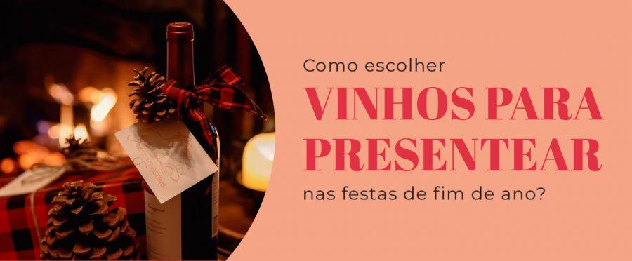 Vinhos para presentear: ideias de presente de Natal