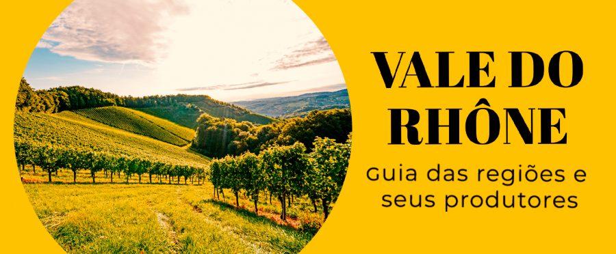 Vale do Rhône: guia sobre as regiões e seu produtores