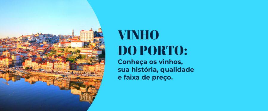 Vinho do Porto: conheça os vinhos, sua história, qualidade e faixa de preço