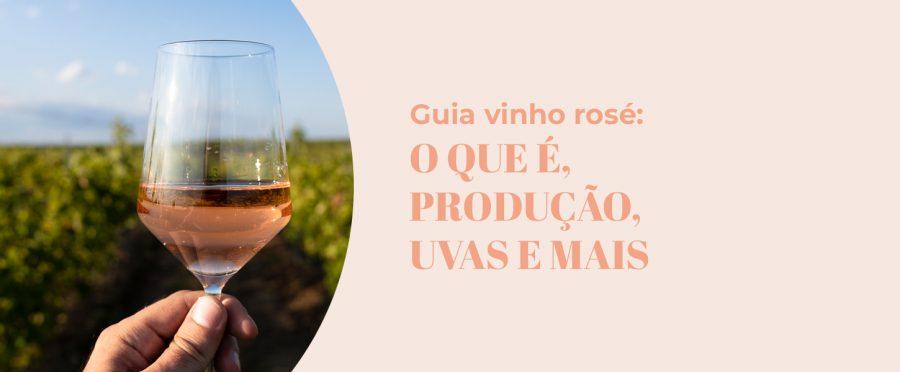 Guia Vinho Rosé: O que é, Produção, Uvas e mais | Evino