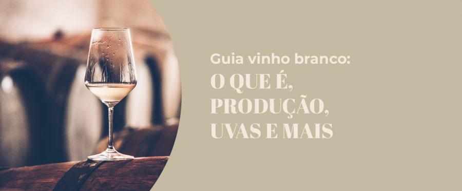 Guia Vinho Branco: O que é, Produção, Uvas e mais | Evino