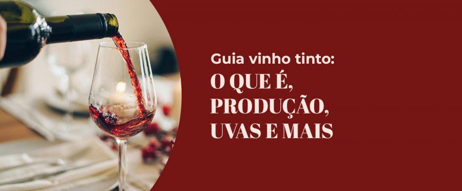Guia Vinho Tinto: O que é, Produção, Uvas e mais | Evino